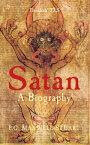 Satan: A BiographyA Biography【電子書籍】[ P.G. Maxwell-Stuart ]