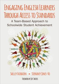 Engaging English Learners Through Access to StandardsA Team-Based Approach to Schoolwide Student Achievement【電子書籍】[ Stephaney Jones-Vo ]