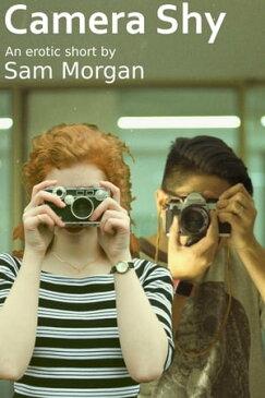 Camera Shy【電子書籍】[ Sam Morgan ]