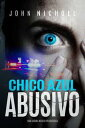 Chico Azul Abusi...