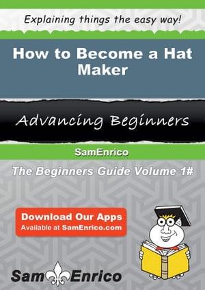 洋書, BUSINESS & SELF-CULTURE How to Become a Hat MakerHow to Become a Hat Maker Lupita Reno