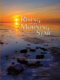 Rising with the Morning Star【電子書籍】[ Betty Lynn Schwab ]