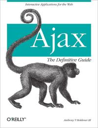 Ajax: The Definitive GuideInteractive Applications for the Web【電子書籍】[ Anthony T. Holdener III ]