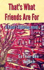 That's What Friends Are For【電子書籍】[ Esther Lee Deitch ]