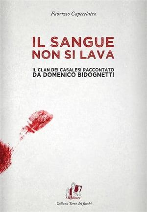 洋書, FICTION & LITERTURE Il sangue non si lava. Il clan dei Casalesi raccontato da Domenico Bidognetti Fabrizio Capecelatro