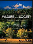 Wildlife and SocietyThe Science of Human Dimensions【電子書籍】[ Michael J. Manfredo ]
