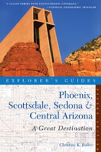 Explorer's Guide Phoenix, Scottsdale, Sedona & Central Arizona: A Great Destination (Second Edition) (Explorer's Great Destinations)【電子書籍】[ Christine Bailey ]