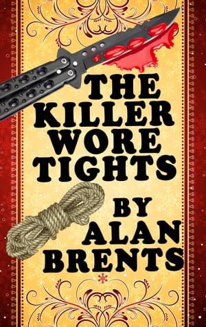 洋書, FICTION & LITERTURE The Killer Wore Tights Alan Brents