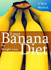 Your Banana Diet for Weight Loss. A New Method.【電子書籍】[ Jessica Tamworth ]