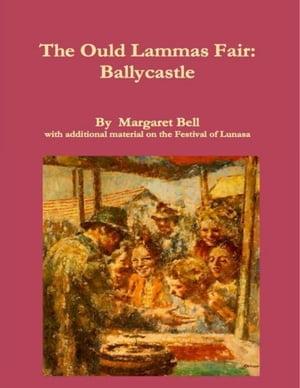 洋書, SOCIAL SCIENCE The Ould Lammas Fair: Ballycastle Sean OHalloran