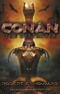 Conan the Destroyer【電子書籍】[ Robert E. Howard ]