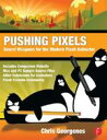 Pushing PixelsChris Georgenes' Secret Weapons for the Modern Flash Animator【電子書籍】[ Chris Georgenes ]
