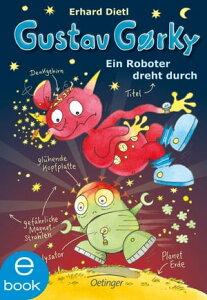 Gustav Gorky. Ein Roboter dreht durch【電子書籍】[ Erhard Dietl ]
