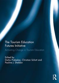 The Tourism Education Futures InitiativeActivating Change in Tourism Education【電子書籍】