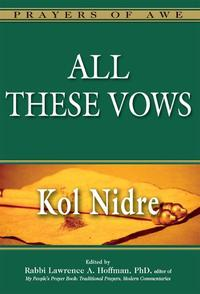 All These VowsKol Nidre【電子書籍】[ Rabbi Lawrence A. Hoffman ]