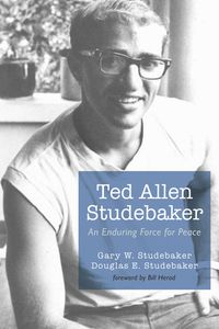 Ted Allen StudebakerAn Enduring Force for Peace【電子書籍】[ Gary W. Studebaker ]