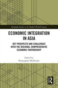 Economic Integration in AsiaKey Prospects and Challenges with the Regional Comprehensive Economic Partnership【電子書籍】