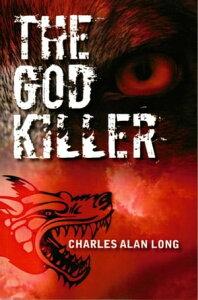 The God Killer【電子書籍】[ Charles Alan Long ]