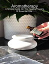 Aromatherapy: A ...