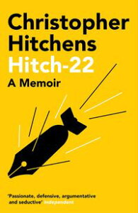 Hitch 22Nominated for the National Book Critics Circle Award【電子書籍】[ Christopher Hitchens ]