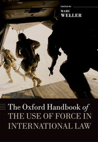 The Oxford Handbook of the Use of Force in International Law【電子書籍】