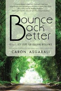 Bounce Back Better10 (+1) Key Steps for Building Resilience【電子書籍】[ Caron Asgarali ]