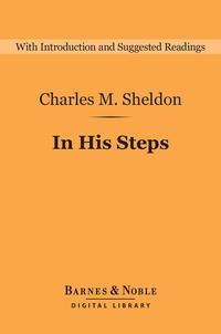洋書, SOCIAL SCIENCE In His Steps (Barnes Noble Digital Library) What Would Jesus Do? Charles M. Sheldon