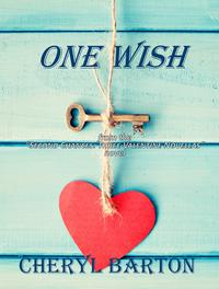 One Wish【電子書籍】[ Cheryl Barton ]