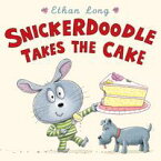Snickerdoodle Takes the Cake【電子書籍】[ Ethan Long ]