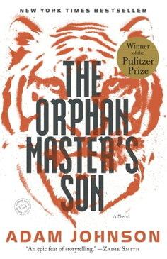 The Orphan Master's Son: A Novel of North KoreaA Novel【電子書籍】[ Adam Johnson ]