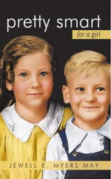 Pretty Smart for a Girl【電子書籍】[ Jewell E. Myers May ]