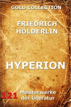 Hyperion【電子書籍】[ Friedrich H?lderlin ]