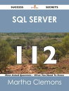SQL Server 112 Success Secrets - 112 Most Asked Questions On SQL Server - What You Need To Know【電子書籍】[ Martha Clemons ]