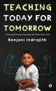 楽天Kobo電子書籍ストアで買える「Teaching Today for TomorrowEnhancing Elementary Education with 9 Basic Skills of Life【電子書籍】[ Ranjani Indrajith ]」の画像です。価格は357円になります。