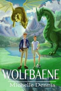 Wolfbaene【電子書籍】[ Michelle Dennis ]