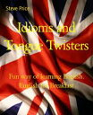 楽天Kobo電子書籍ストアで買える「Idioms and Tongue TwistersFun way of learning English. English for Breakfast【電子書籍】[ Steve Price ]」の画像です。価格は113円になります。