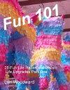 Fun 101【電子書籍】[ Lori Woodward ]