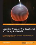 Learning Three.js: The JavaScript 3D Library for WebGL【電子書籍】[ Jos Dirksen ]