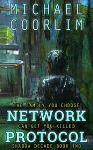 Network ProtocolShadow Decade, #2【電子書籍】[ Michael Coorlim ]