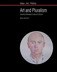 Art and PluralismLawrence Alloway's Cultural Criticism【電子書籍】[ Nigel Whiteley ]