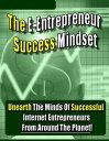 楽天Kobo電子書籍ストアで買える「The E-Entrepreneur Success Mindset Unearth the Minds of Successful Internet Entrepreneurs From Around the Planet!【電子書籍】[ Thrivelearning Institute Library ]」の画像です。価格は119円になります。