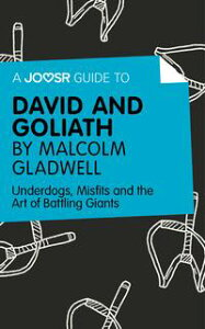 A Joosr Guide to… David and Goliath by Malcolm Gladwell: Underdogs, Misfits and the Art of Battling Giants【電子書籍】[ Joosr ]