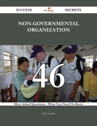Non-Governmental Organization 46 Success Secrets - 46 Most Asked Questions On Non-Governmental Organization - What You Need To Know【電子書籍】[ Doris Franklin ]