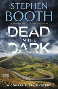 Dead in the DarkA Cooper & Fry Mystery【電子書籍】[ Stephen Booth ]