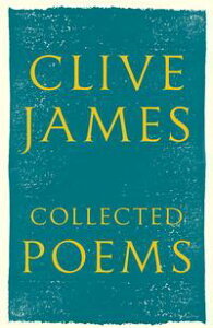 Collected Poems1958 - 2015【電子書籍】[ Clive James ]