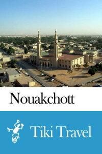 Nouakchott (Mauritania) Travel Guide - Tiki Travel【電子書籍】[ Tiki Travel ]