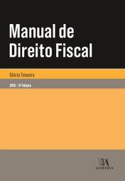 Manual de Direito Fiscal - 3.? Edi??o【電子書籍】[ Gl?ria Teixeira ]