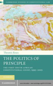 The Politics of PrincipleThe First South African Constitutional Court, 1995?2005【電子書籍】[ Theunis Roux ]