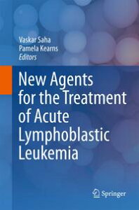 New Agents for the Treatment of Acute Lymphoblastic Leukemia【電子書籍】