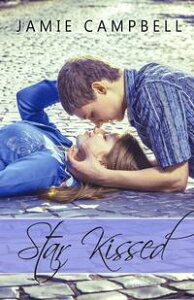 Star Kissed【電子書籍】[ Jamie Campbell ]